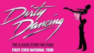 Dirty Dancing - Stage Show