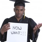 You&#8217;ve Graduated! Now What?! &#8211; Part 1